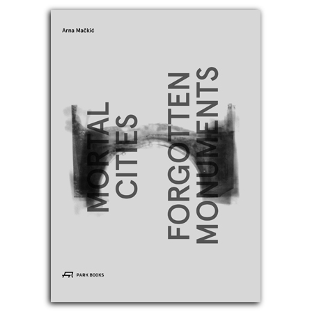 Mortal Cities & Forgotten Monuments