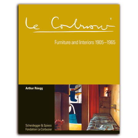 Le Corbusier. Furniture and Interiors 1905–1965